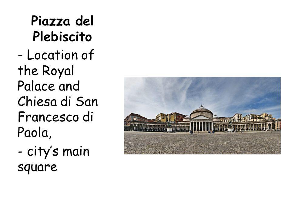 Castel Nuovo / Machio Angionio Located in Piazza Municipio City hall Roman burials were found underneath the castle Contains a chapel and a museum