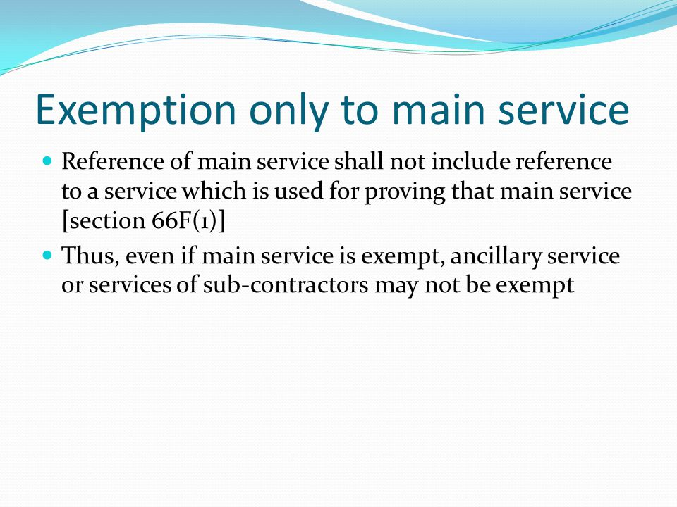 Small Service provider Exemption if value of taxable services provided in previous financial year did not exceed Rs 10 lakhs Clubbing provisions appli