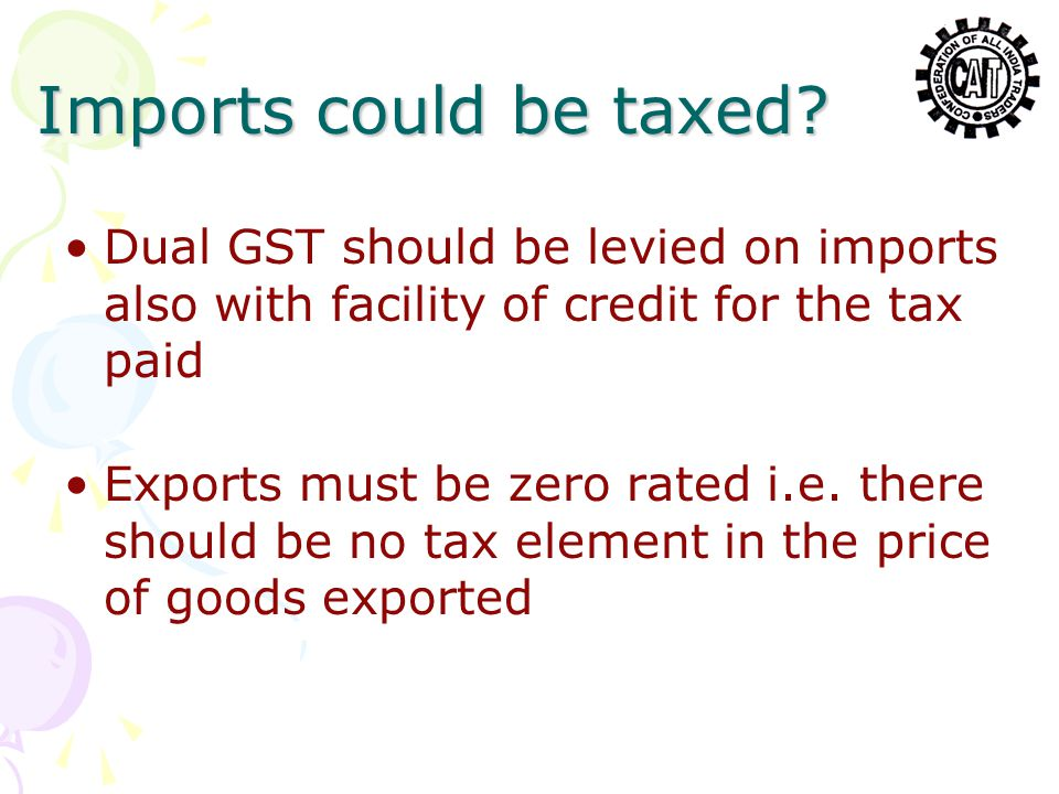 Imports could be taxed.