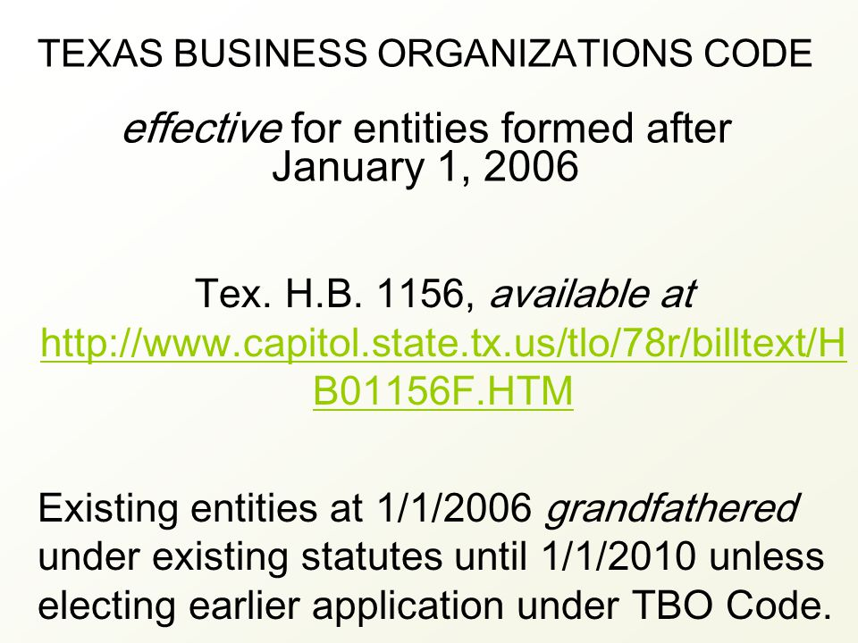TEXAS BUSINESS ORGANIZATIONS CODE effective for entities formed after January 1, 2006 Tex.