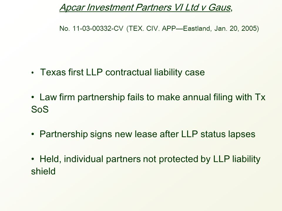 Apcar Investment Partners VI Ltd v Gaus, No. 11-03-00332-CV (TEX. CIV. APP—Eastland, Jan. 20, 2005) Texas first LLP contractual liability case Law fir