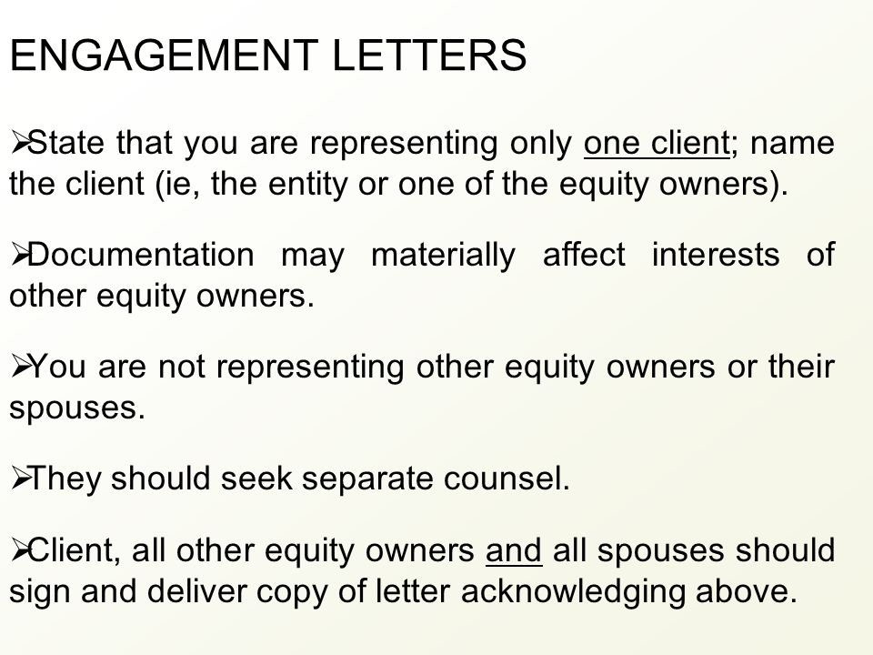 ENGAGEMENT LETTERS  State that you are representing only one client; name the client (ie, the entity or one of the equity owners).