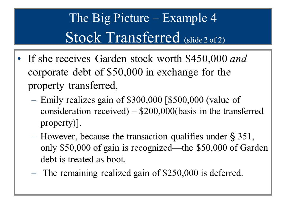 Issues re: Formation (slide 3 of 7) Transferors must be in control immediately after exchange to qualify for nontaxable treatment –To have control, transferors must own: 80% of total combined voting power of all classes of stock entitled to vote, and 80% of total number of shares of all other classes of stock