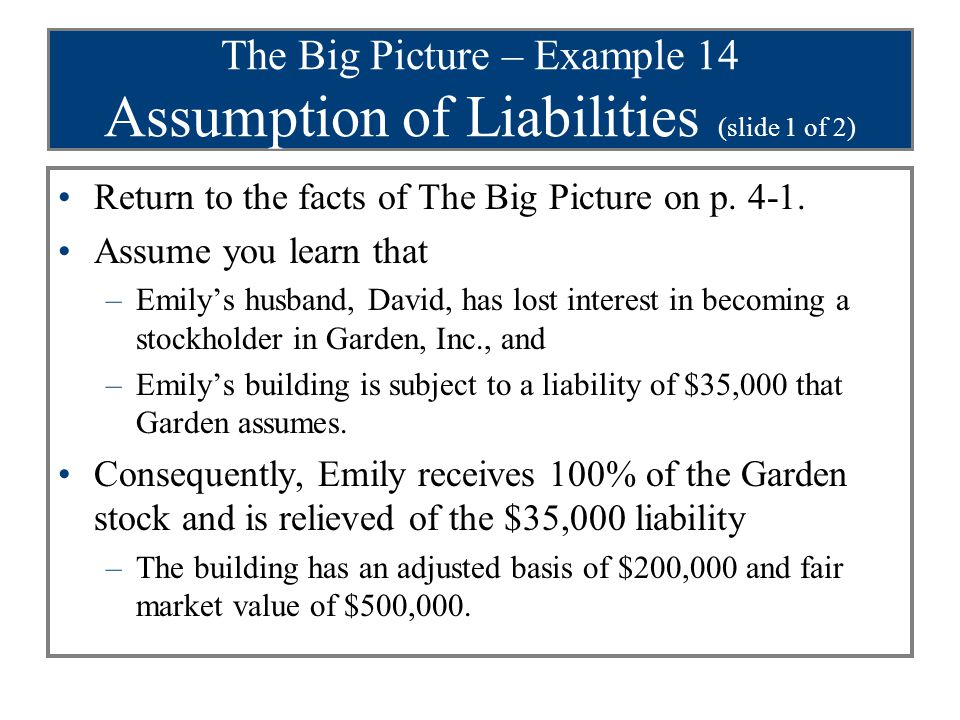 The Big Picture – Example 14 Assumption of Liabilities (slide 2 of 2) Return to the facts of The Big Picture on p.