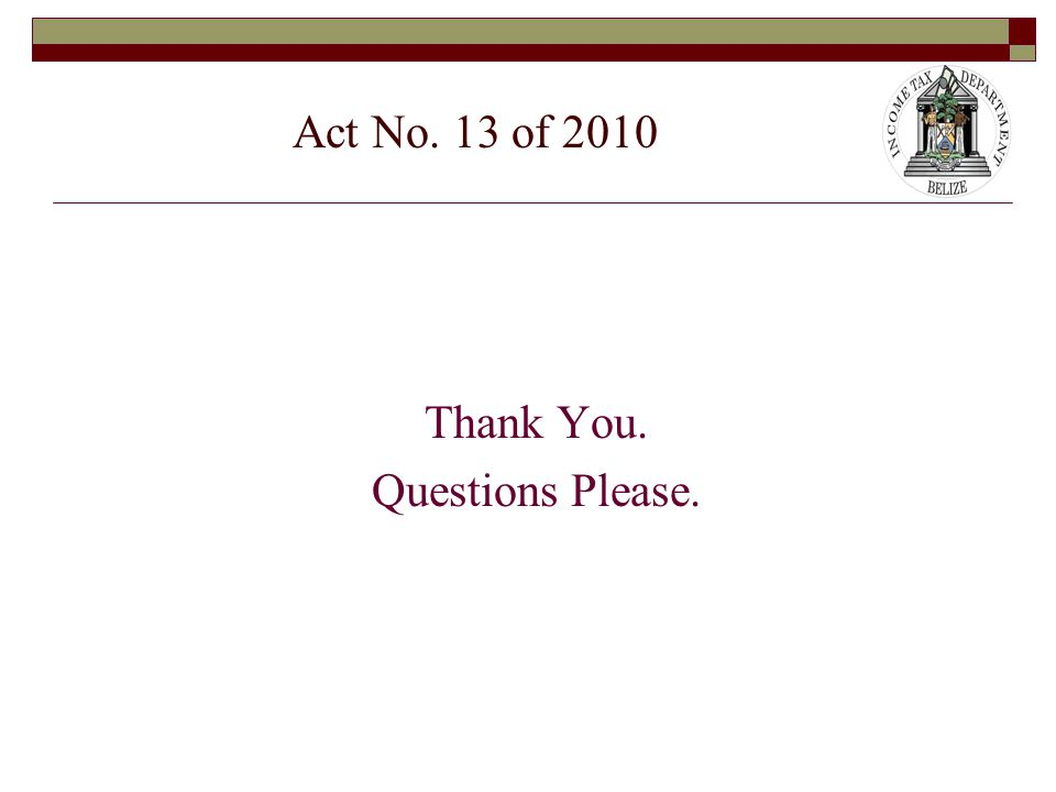 Thank You. Questions Please. Act No. 13 of 2010