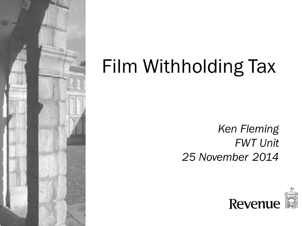 Film Withholding Tax Ken Fleming FWT Unit 25 November 2014