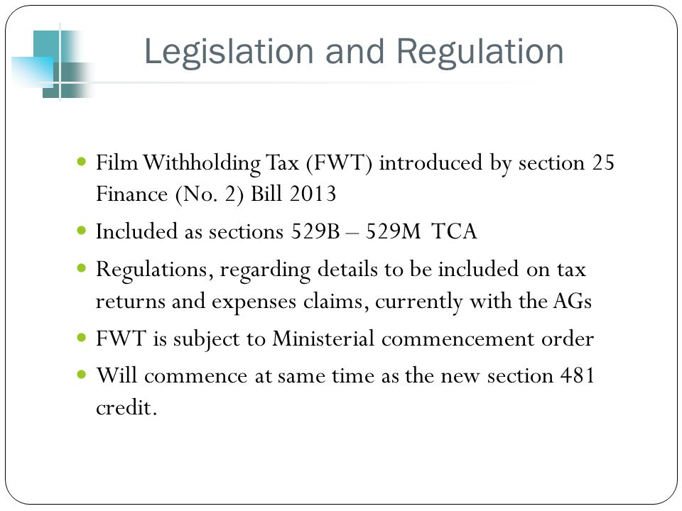 Legislation and Regulation Film Withholding Tax (FWT) introduced by section 25 Finance (No.