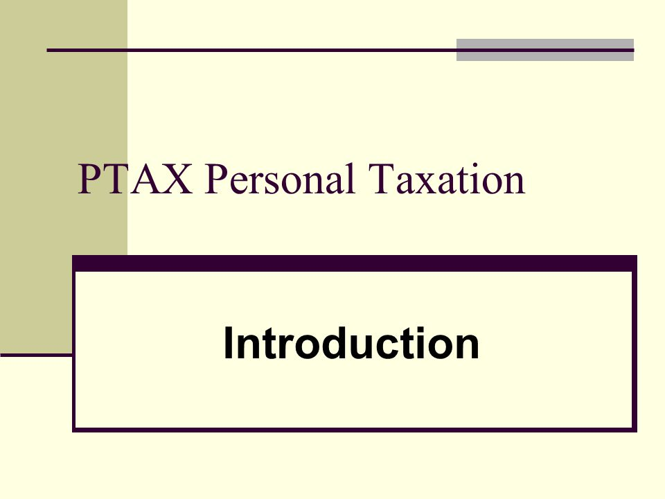 PTAX Personal Taxation Introduction