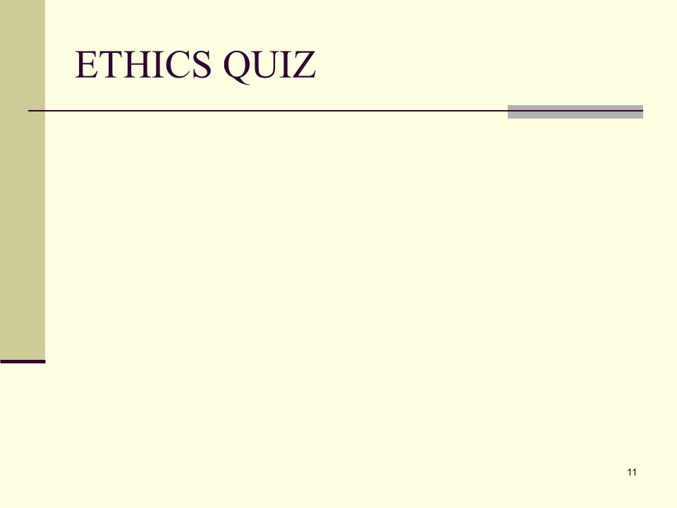 ETHICS QUIZ 11