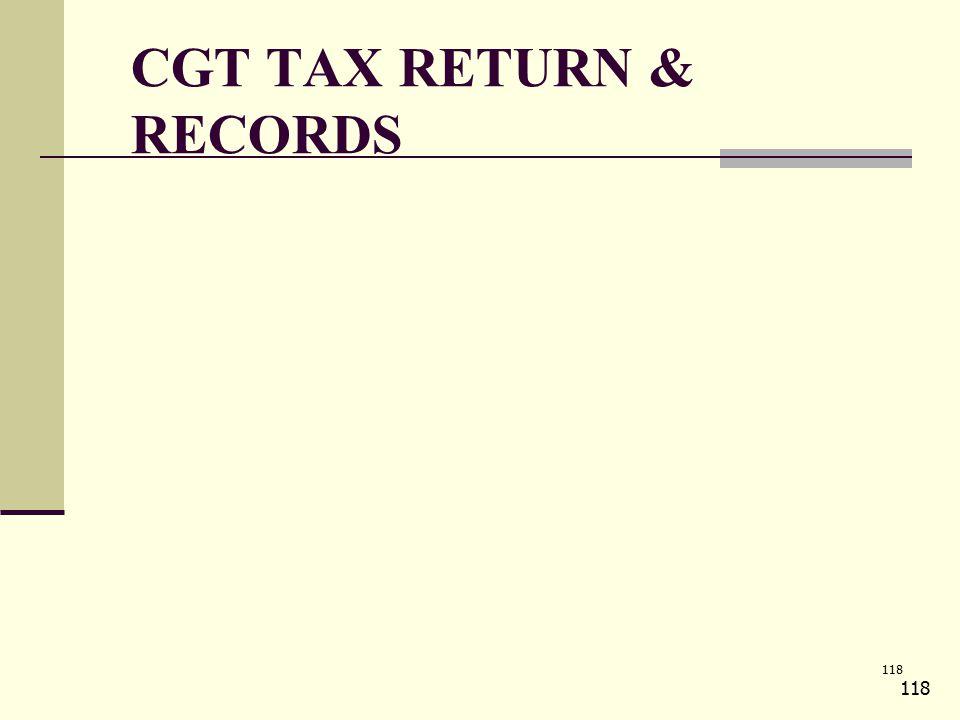 118 CGT TAX RETURN & RECORDS 118