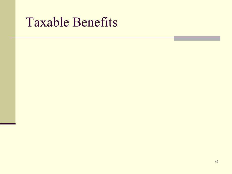 Taxable Benefits 49