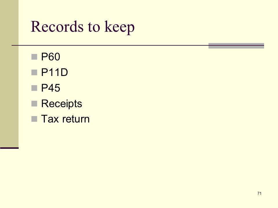 Records to keep P60 P11D P45 Receipts Tax return 71