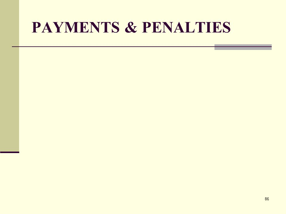 PAYMENTS & PENALTIES 86