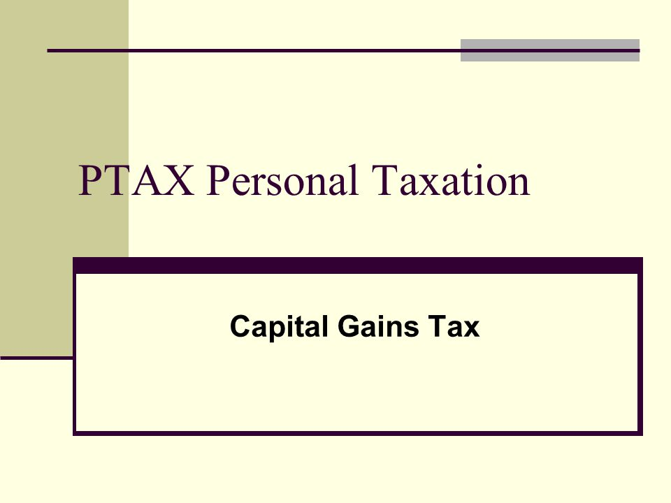 PTAX Personal Taxation Capital Gains Tax