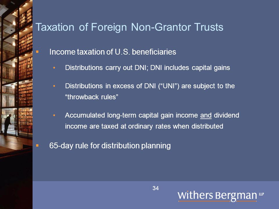 34 Taxation of Foreign Non-Grantor Trusts  Income taxation of U.S.