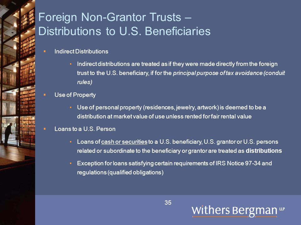 35 Foreign Non-Grantor Trusts – Distributions to U.S. Beneficiaries  Indirect Distributions Indirect distributions are treated as if they were made d