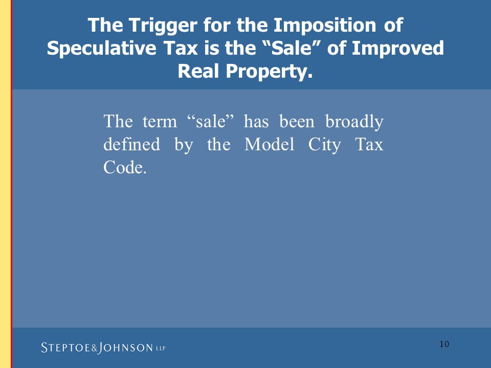 10 The term sale has been broadly defined by the Model City Tax Code.