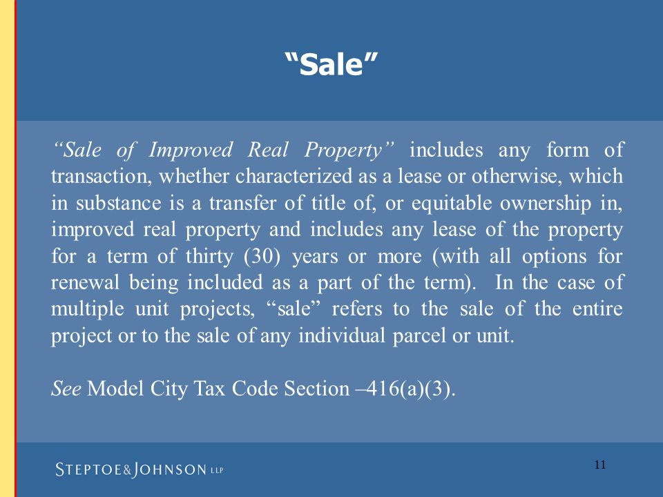 11 Sale of Improved Real Property includes any form of transaction, whether characterized as a lease or otherwise, which in substance is a transfer of title of, or equitable ownership in, improved real property and includes any lease of the property for a term of thirty (30) years or more (with all options for renewal being included as a part of the term).