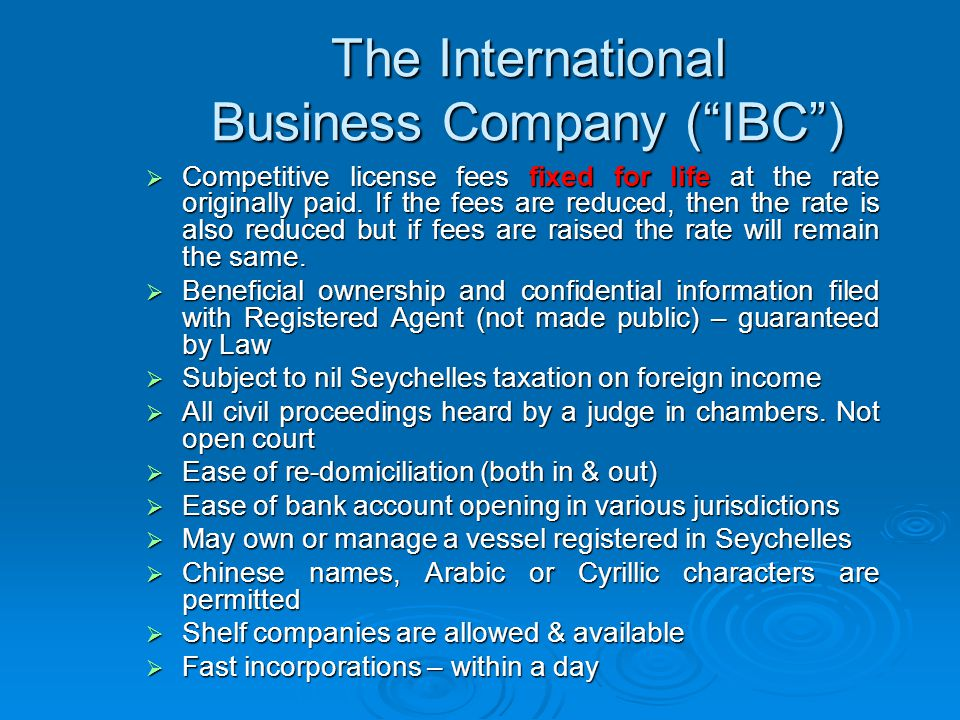 "The International Business Company (""IBC"")  Competitive license fees fixed for life at the rate originally paid. If the fees are reduced, then the ra"