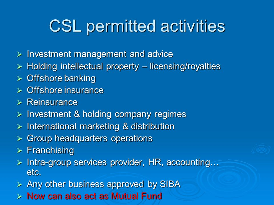 Statutory features of the CSL  Minimum of two shareholders.