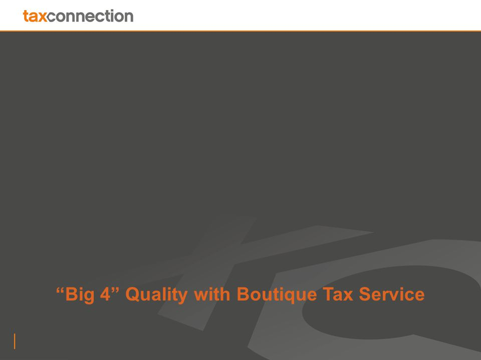 """Big 4"" Quality with Boutique Tax Service"