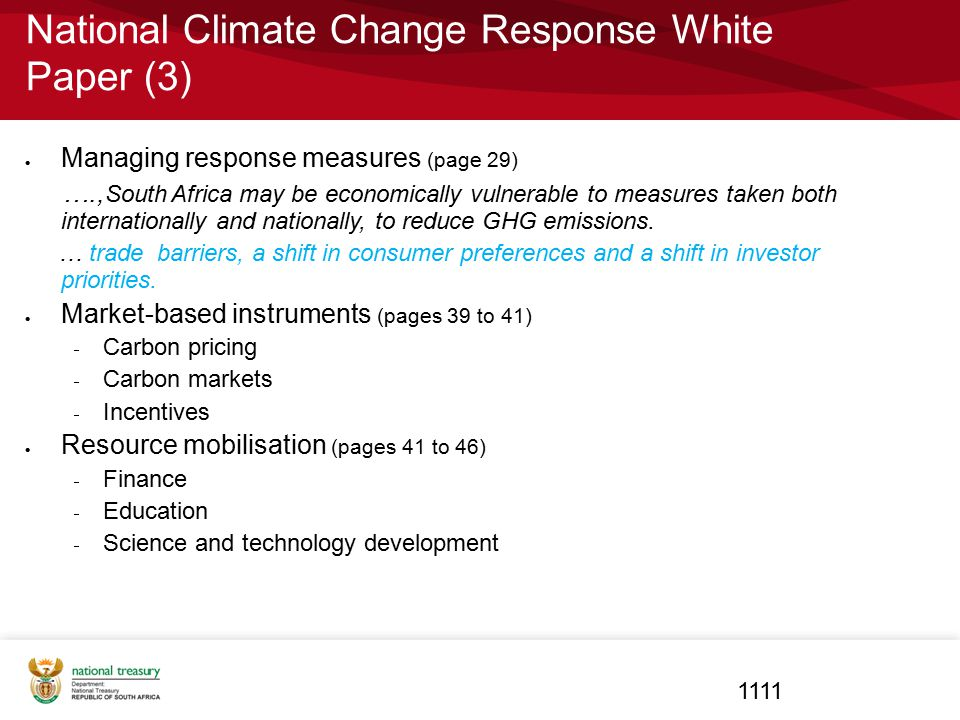 National Climate Change Response White Paper (3)  Managing response measures (page 29) …., South Africa may be economically vulnerable to measures ta