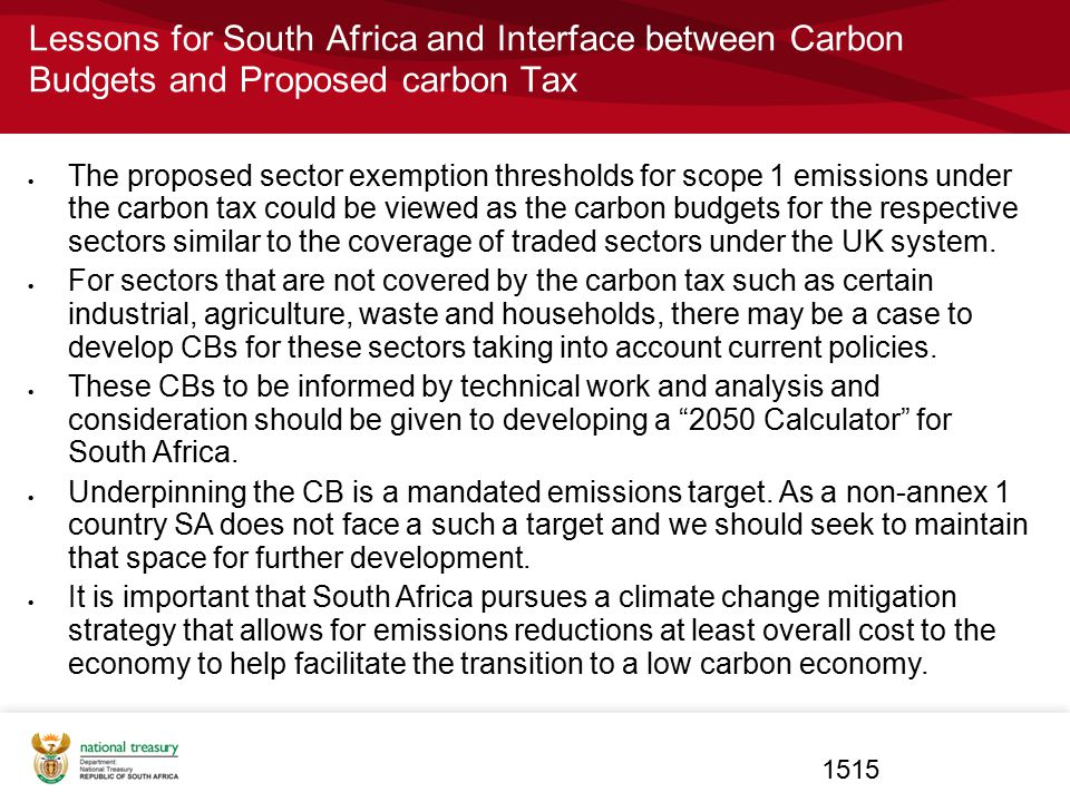 Lessons for South Africa and Interface between Carbon Budgets and Proposed carbon Tax  The proposed sector exemption thresholds for scope 1 emissions