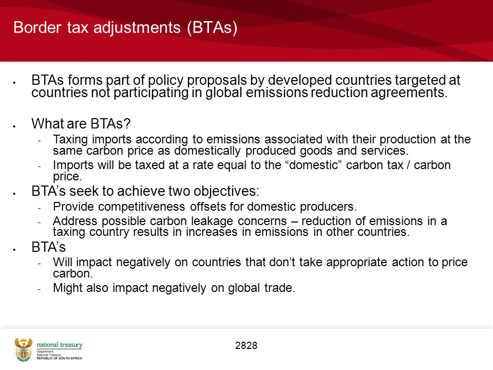 2828 Border tax adjustments (BTAs)  BTAs forms part of policy proposals by developed countries targeted at countries not participating in global emis