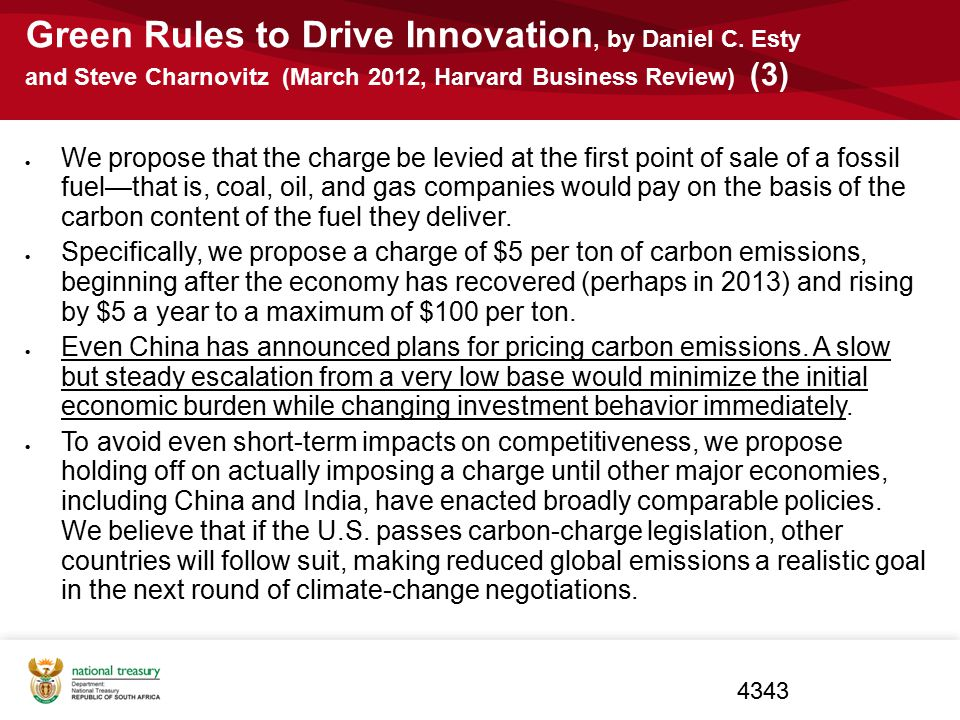 Green Rules to Drive Innovation, by Daniel C. Esty and Steve Charnovitz (March 2012, Harvard Business Review) (3)  We propose that the charge be levi