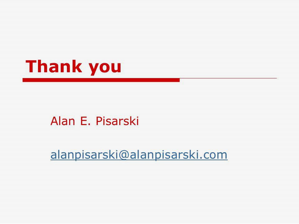 Thank you Alan E. Pisarski alanpisarski@alanpisarski.com