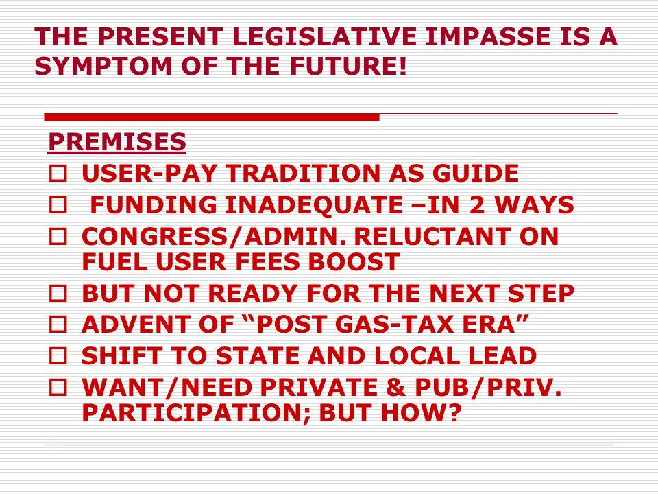 THE PRESENT LEGISLATIVE IMPASSE IS A SYMPTOM OF THE FUTURE.