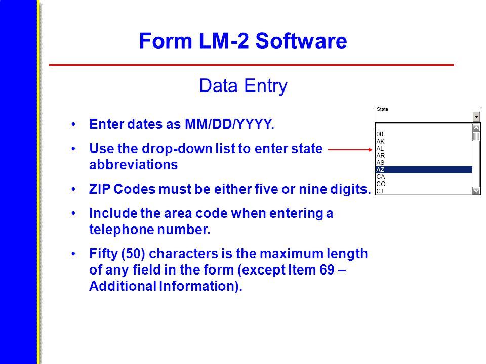 Form LM-2 Software Data Entry Enter dates as MM/DD/YYYY.