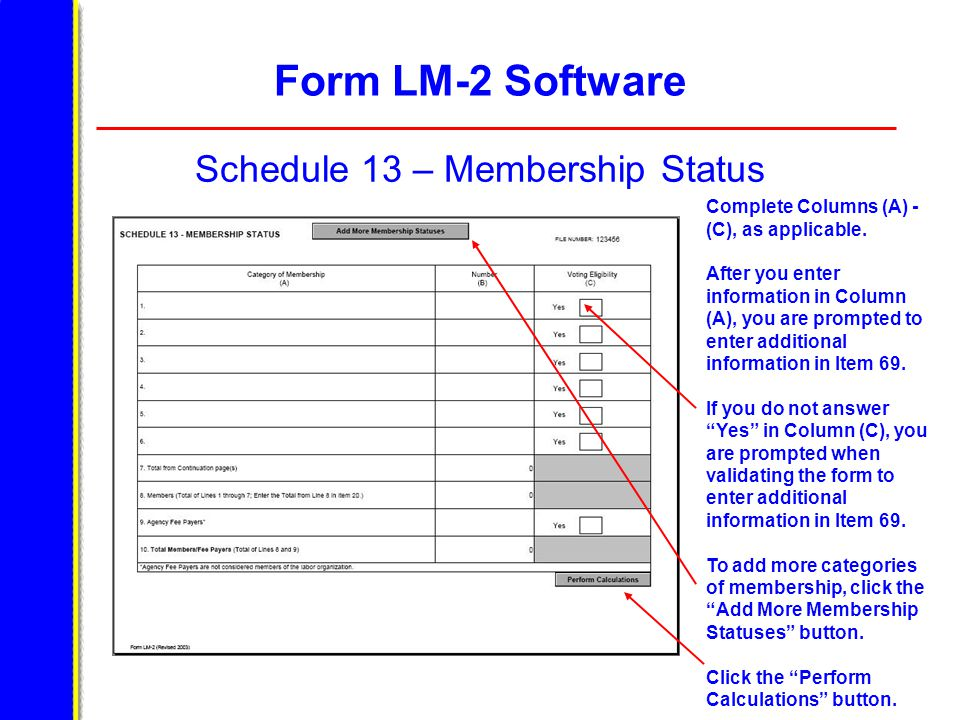 Form LM-2 Software Schedule 13 – Membership Status Complete Columns (A) - (C), as applicable.