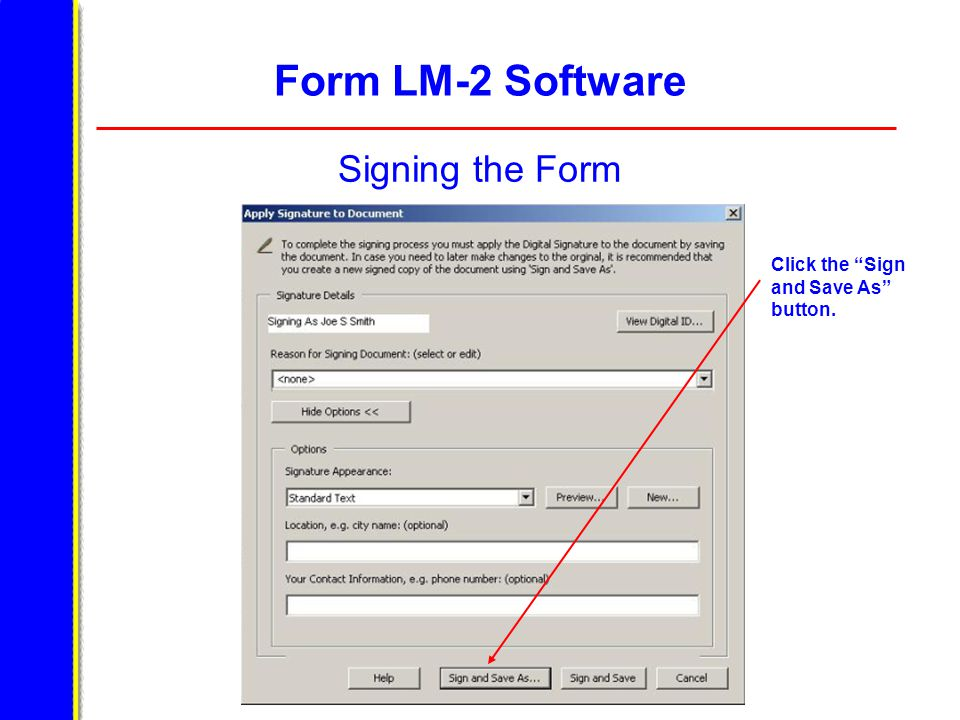 """Form LM-2 Software Signing the Form Click the """"Sign and Save As"""" button."""