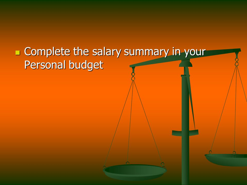Complete the salary summary in your Personal budget Complete the salary summary in your Personal budget