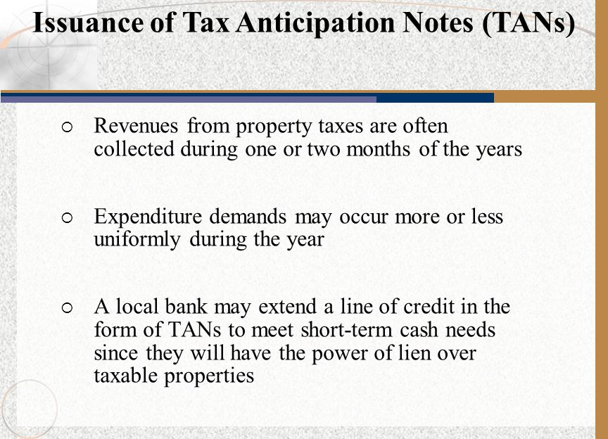  Revenues from property taxes are often collected during one or two months of the years  Expenditure demands may occur more or less uniformly during