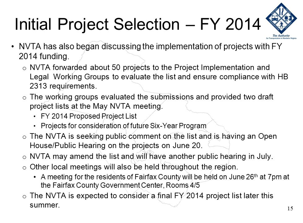 Initial Project Selection – FY 2014 NVTA has also began discussing the implementation of projects with FY 2014 funding.