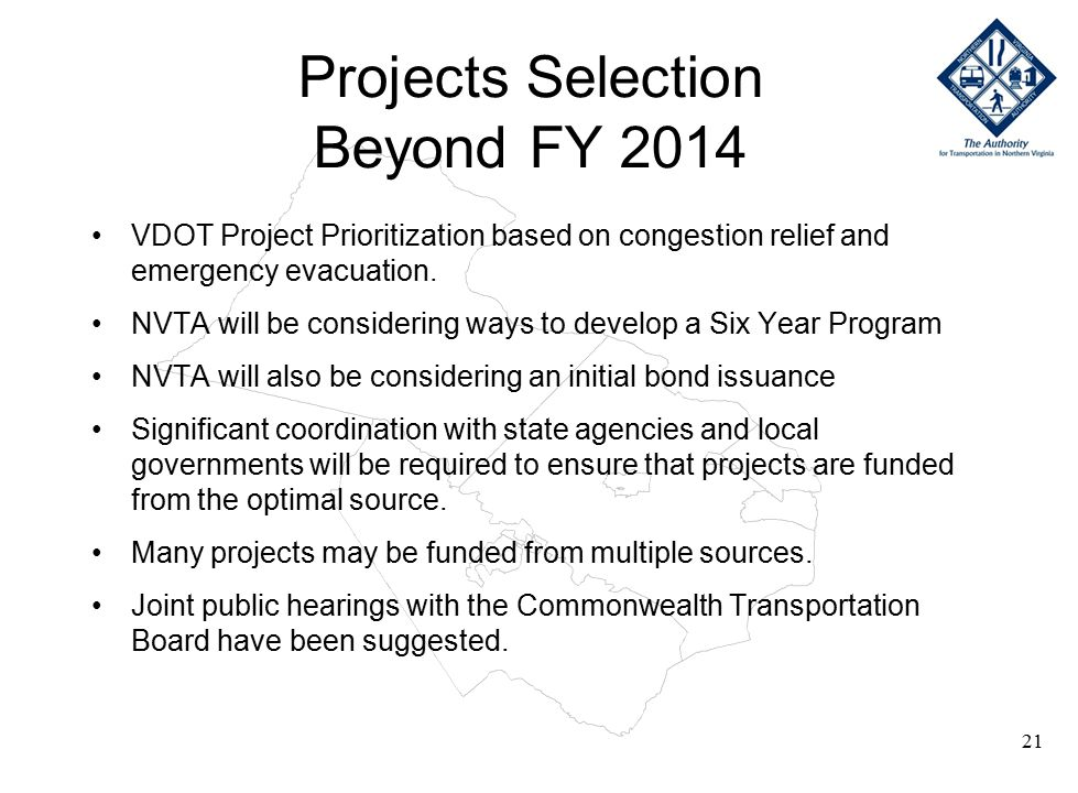 Projects Selection Beyond FY 2014 VDOT Project Prioritization based on congestion relief and emergency evacuation.