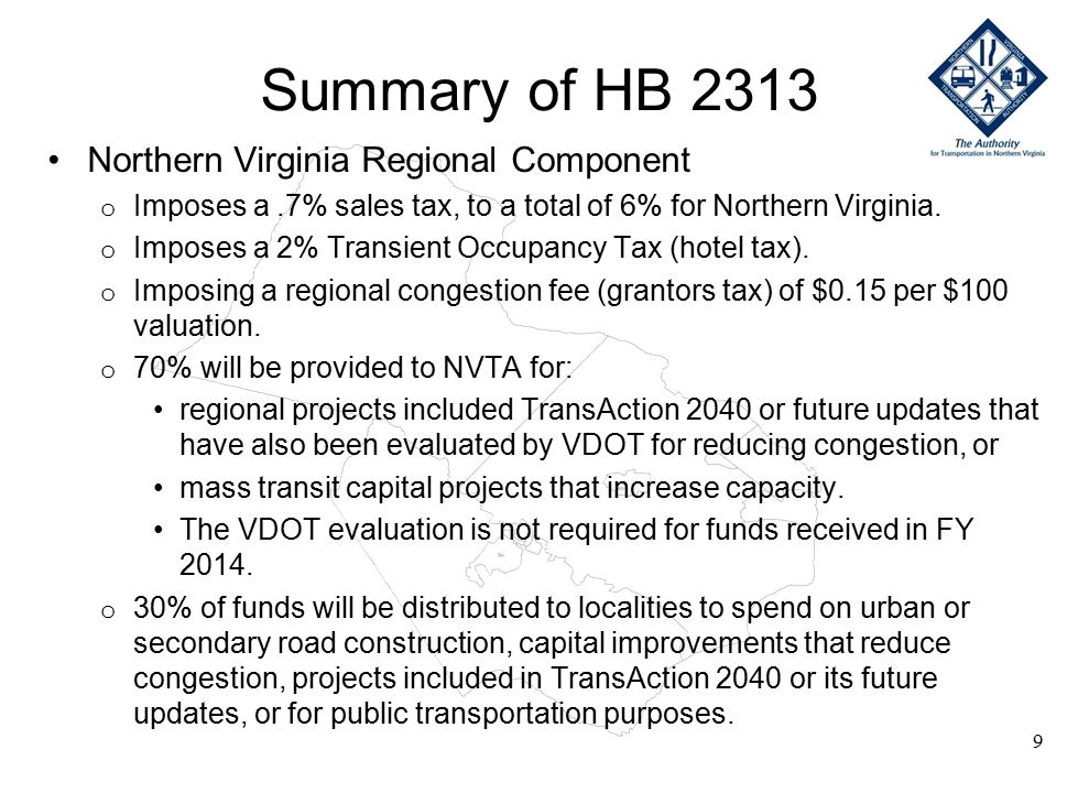 Summary of HB 2313 Northern Virginia Regional Component o Imposes a.7% sales tax, to a total of 6% for Northern Virginia.