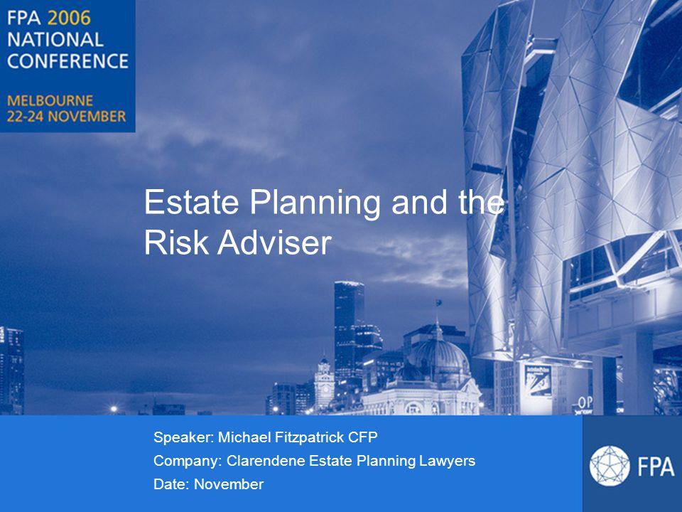 Seminar Outline The Art of Estate Planning Estate Planning – whose job is it.