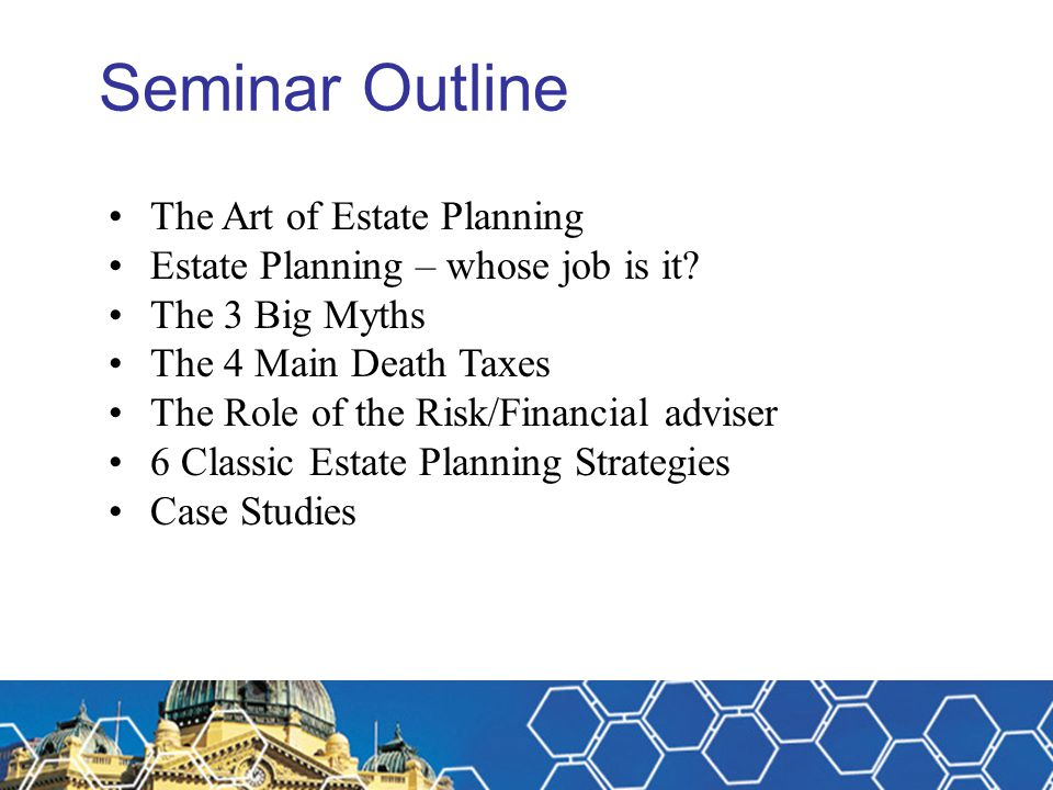 The Risk Advisers Role STEP 3 identify the relevant estate planning issues design appropriate estate planning strategies prepare Estate Plan