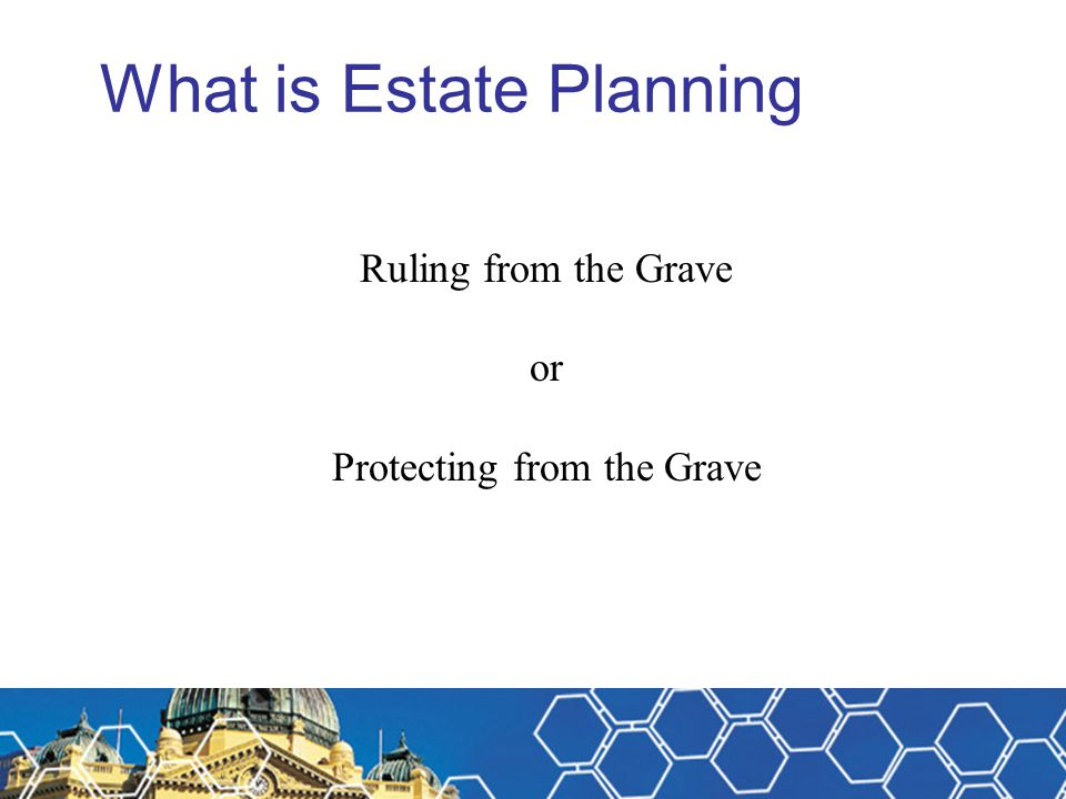Estate Planning – doing it half right – Case Study He has been killed in a car accident.