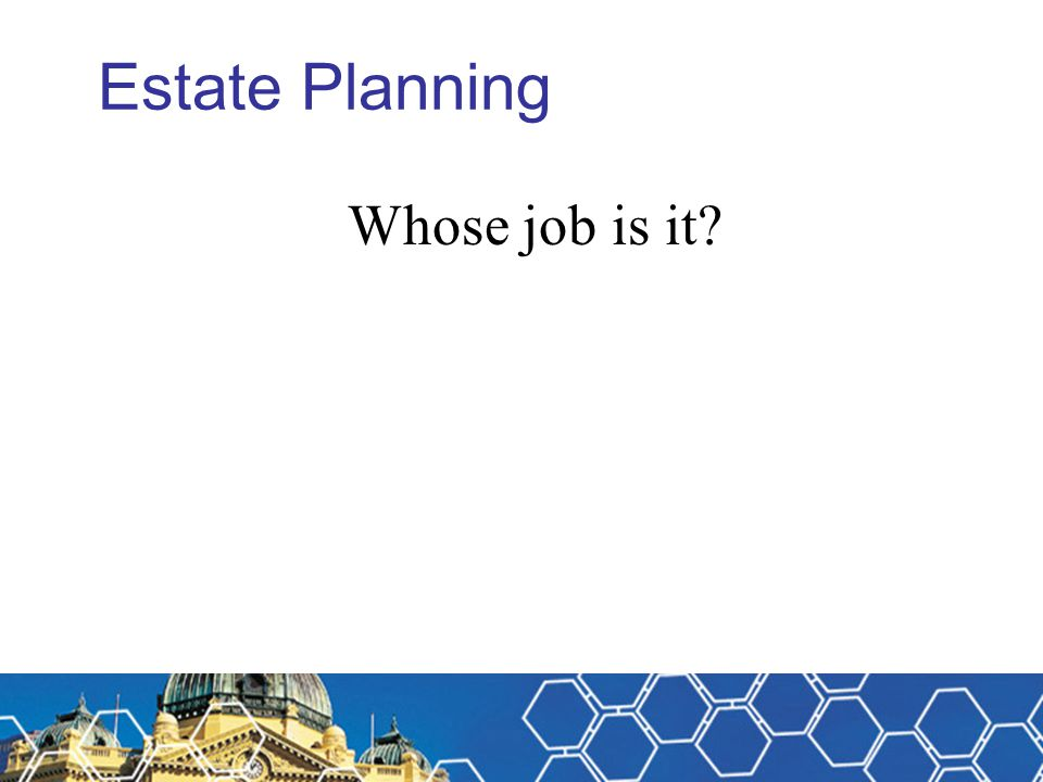 Estate Planning – Case Study Results comparison Scenario 1 No asset protection for beneficiaries – whole inheritance at risk to legal claims note S116 Bankruptcy Act Wife at risk – subsequent relationships Tax erodes earnings on inheritance for spouse's life No tax concessions for kids Uncertainty for business partners – no S116 protection