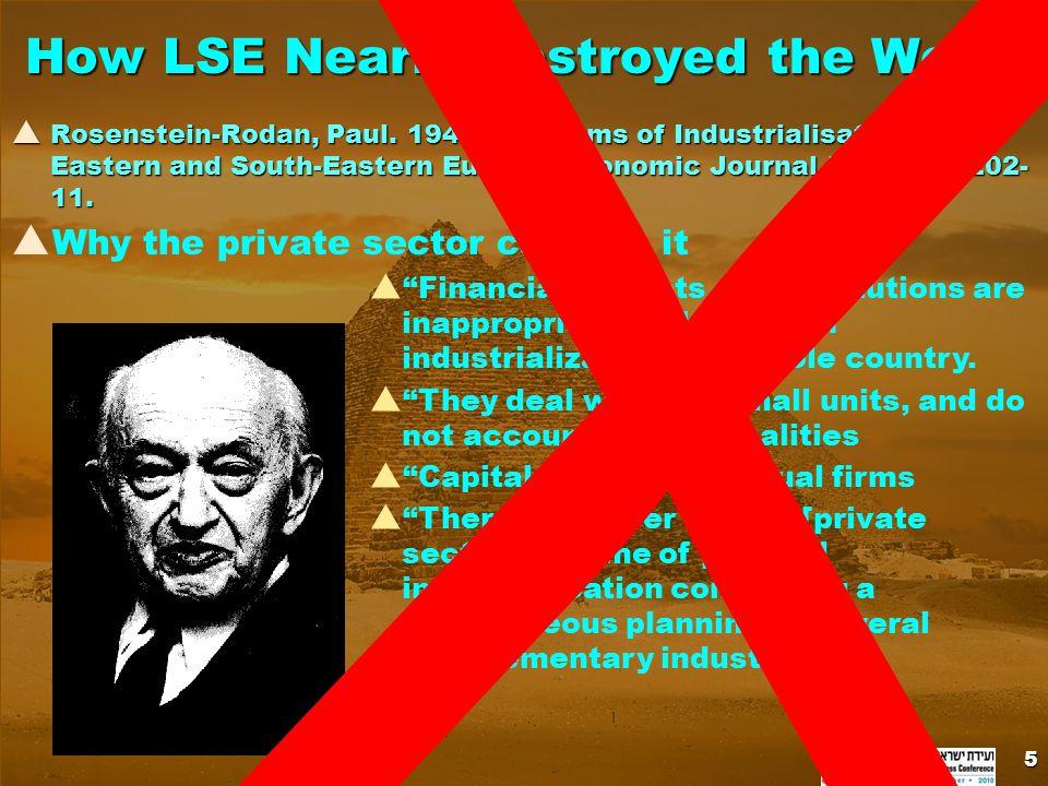 How LSE Nearly Destroyed the World  Rosenstein-Rodan, Paul.