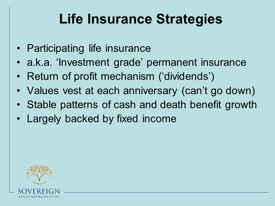 Life Insurance Strategies Participating life insurance a.k.a.