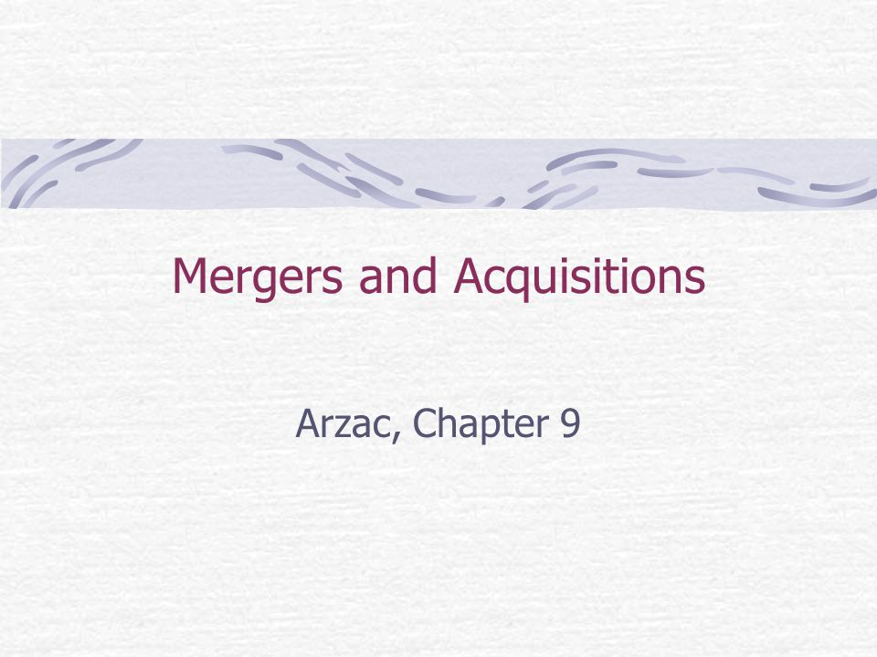 Mergers and Acquisitions Arzac, Chapter 9