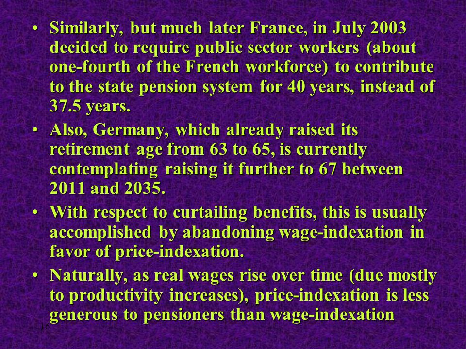 16 Similarly, but much later France, in July 2003 decided to require public sector workers (about one-fourth of the French workforce) to contribute to