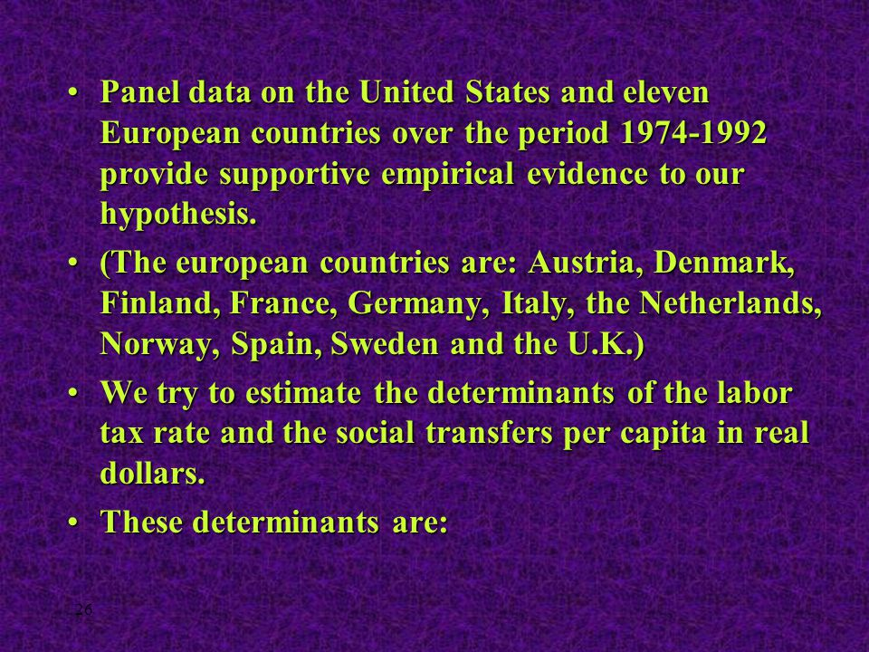 26 Panel data on the United States and eleven European countries over the period 1974-1992 provide supportive empirical evidence to our hypothesis.Pan