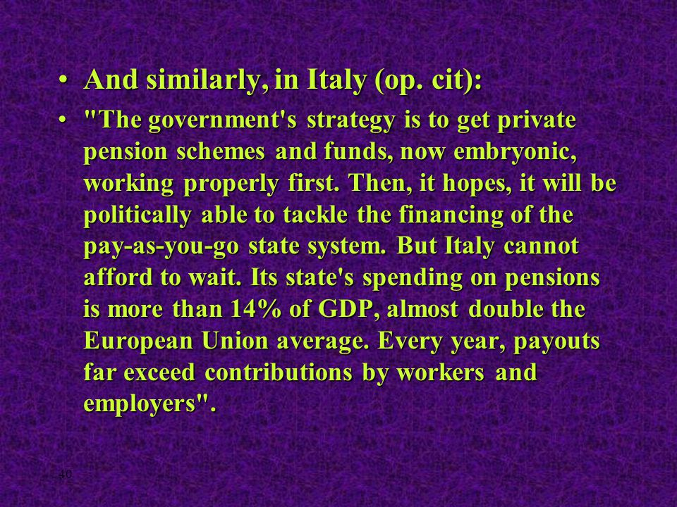 40 And similarly, in Italy (op. cit):And similarly, in Italy (op. cit):