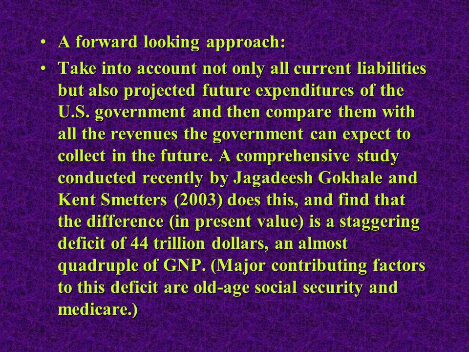 8 A forward looking approach:A forward looking approach: Take into account not only all current liabilities but also projected future expenditures of